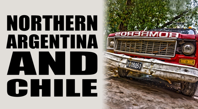 Northern Argentina & Chile (video)